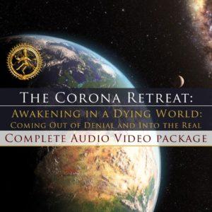Corona Retreat: Awakening in a Dying World