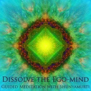 Dissolve the Ego-mind