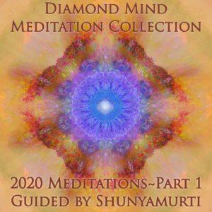 Diamond Mind Meditation Collection: 2020 Meditations, Part 1